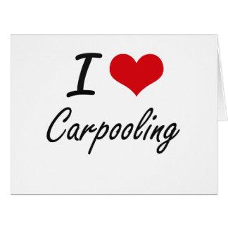 Amo el Carpooling de diseño artístico Tarjeta De Felicitación Grande