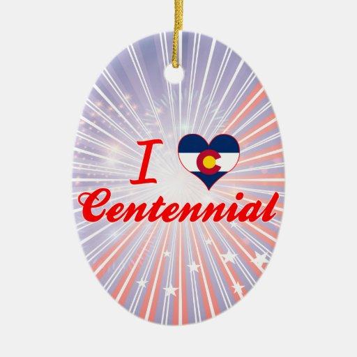 Amo el Centennial, Colorado Adorno Para Reyes