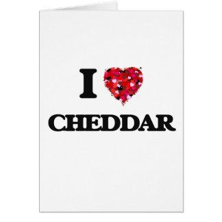 Amo el Cheddar Tarjeta De Felicitación