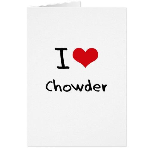 Amo el Chowder Felicitación