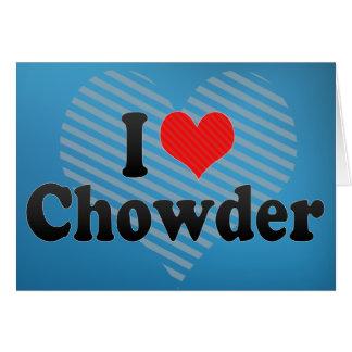 Amo el Chowder Tarjeta De Felicitación