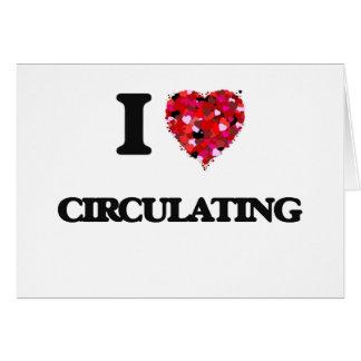 Amo el circular tarjeta de felicitación