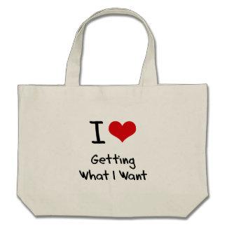Amo el conseguir lo que quiero bolsa
