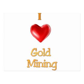 Amo el corazón de la minería aurífera postales
