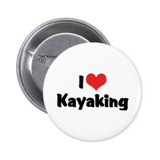 Amo el corazón Kayaking - el transportar en balsa Pin Redondo De 2 Pulgadas