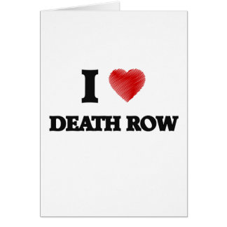 Amo el corredor de la muerte tarjeta de felicitación