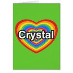 Amo el cristal. Te amo cristal. Corazón Felicitacion