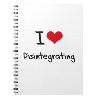 Amo el desintegrarme cuaderno