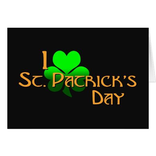 Amo el día de St Patrick Felicitaciones