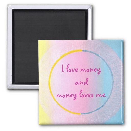 Amo el dinero y el dinero me ama, imanes imán cuadrado