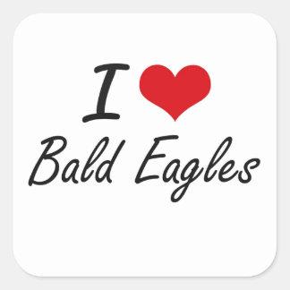 Amo el diseño artístico calvo de Eagles Pegatina Cuadrada