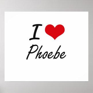 Amo el diseño artístico de Phoebe Póster