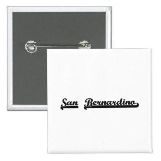 Amo el diseño clásico de San Bernardino California Pin Cuadrada 5 Cm