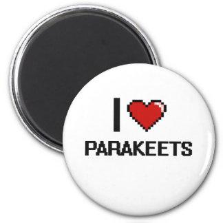 Amo el diseño de Digitaces de los Parakeets Imán Redondo 5 Cm