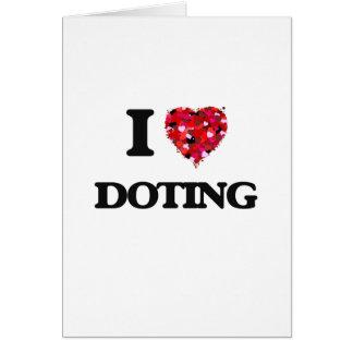 Amo el Doting Tarjeta De Felicitación