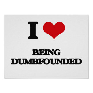 Amo el Dumbfounded Posters