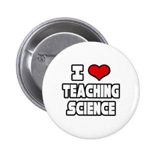 Amo el enseñar de ciencia pin redondo 5 cm