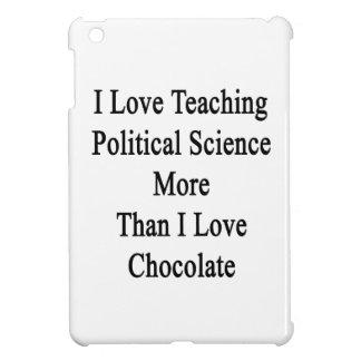 Amo el enseñar de ciencia política más que amor de