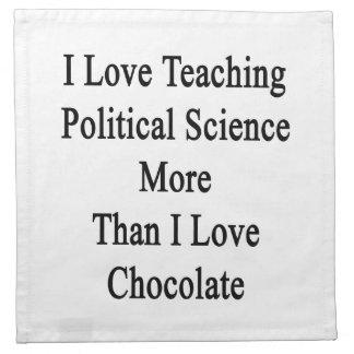 Amo el enseñar de ciencia política más que amor de servilletas de papel