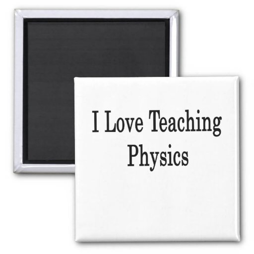 Amo el enseñar de la física iman de nevera