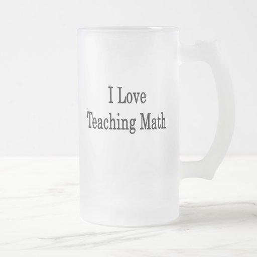 Amo el enseñar de matemáticas tazas