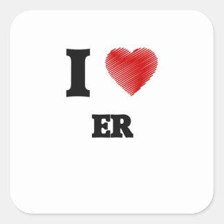 Amo el ER Pegatina Cuadrada