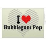 Amo el estallido de Bubblegum Felicitacion
