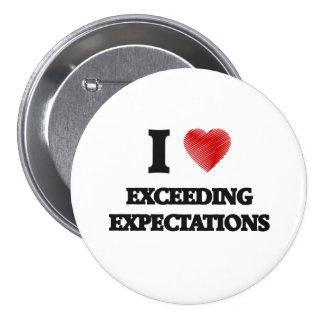 Amo el EXCEDER DE EXPECTATIVAS Pin Redondo De 3 Pulgadas