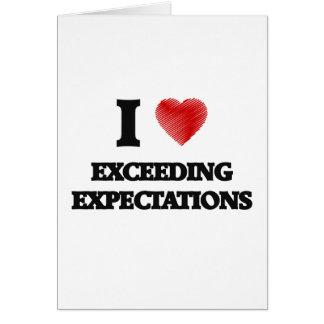 Amo el EXCEDER DE EXPECTATIVAS Tarjeta De Felicitación