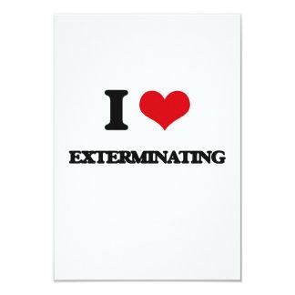 """Amo el EXTERMINAR Invitación 3.5"""" X 5"""""""