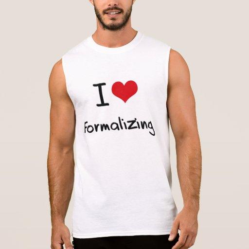 Amo el formalizar camisetas sin mangas