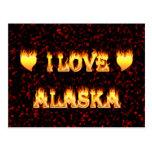 Amo el fuego y las llamas de Alaska Tarjetas Postales