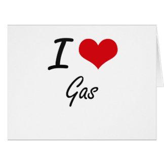 Amo el gas tarjeta de felicitación grande