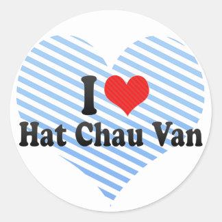 Amo el gorra Chau Van Pegatina Redonda