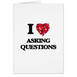 Amo el hacer de preguntas tarjeta de felicitación
