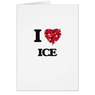 Amo el hielo tarjeta de felicitación