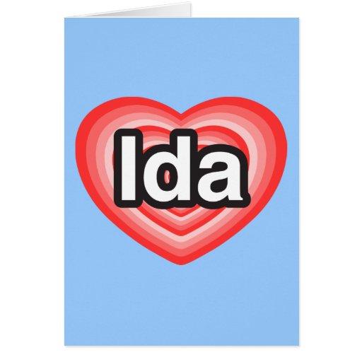 Amo el Ida. Te amo Ida. Corazón Felicitaciones