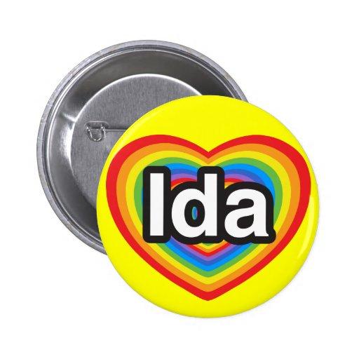 Amo el Ida. Te amo Ida. Corazón Pin Redondo 5 Cm