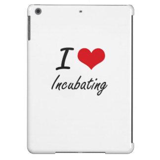 Amo el incubar funda para iPad air