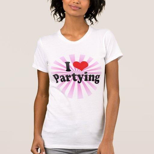 Amo el ir de fiesta camiseta