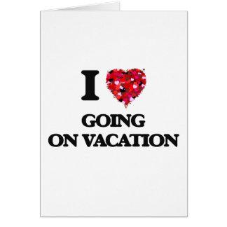 Amo el ir el vacaciones tarjeta de felicitación