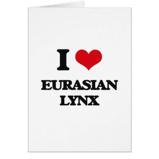 Amo el lince eurasiático tarjeta de felicitación