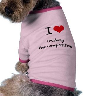 Amo el machacar de la competencia camisas de mascota