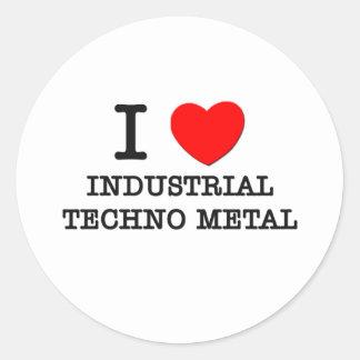 Amo el metal industrial de Techno Etiquetas Redondas