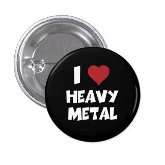 Amo el metal pesado pin redondo de 1 pulgada