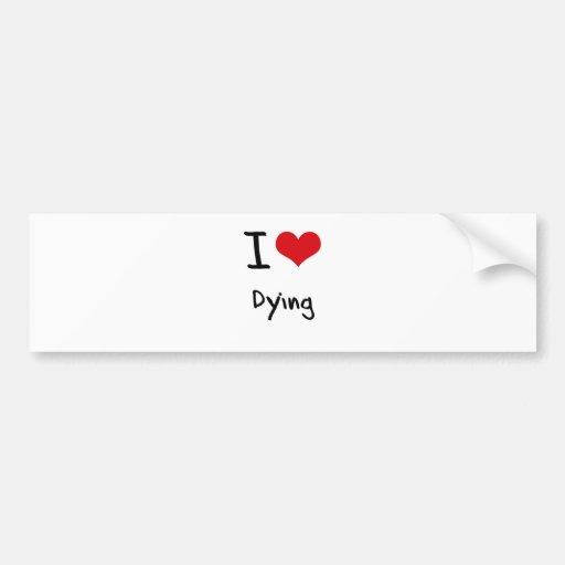 Amo el morir etiqueta de parachoque