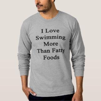 Amo el nadar de las comidas más que grasas polera