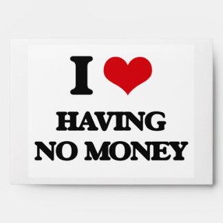 Amo el no tener de ningún dinero