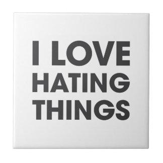 Amo el odiar de cosas azulejo cuadrado pequeño