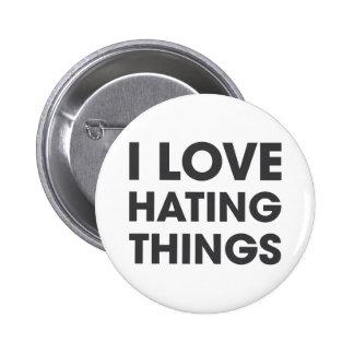 Amo el odiar de cosas pin redondo de 2 pulgadas